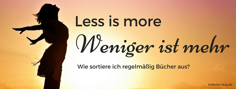 less is more-bücher aussortieren-minimalismus