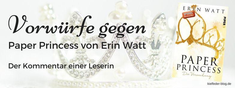 vorwürfe und kritik-an-paper princess-von-erin watt