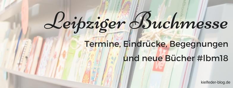Leipziger buchmesse 2018 bericht-Buchblog kielfeder