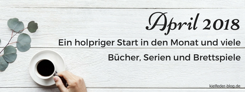monatsrückblick april 2018-buchblog kielfeder