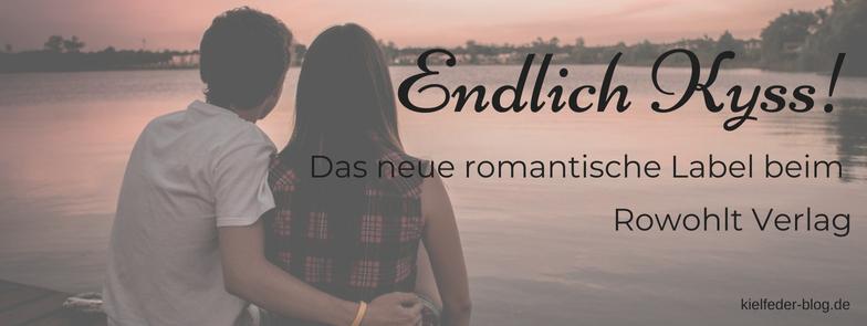 Endlich Kyss das neue romantische Label beim Rowohlt Verlag