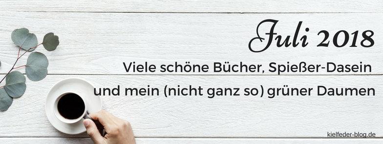 monatsrückblick juli 2018-buchblog kielfeder