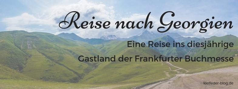Eine Reise nach Georgien ins Gastland der Frankfurter Buchmesse-#littripGE18