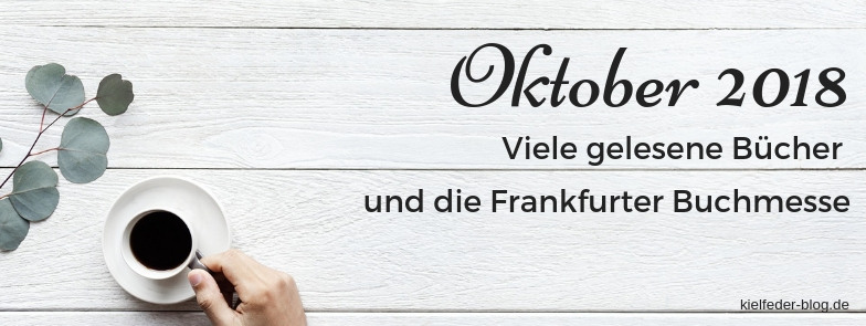 monatsrückblick Oktober 2018-buchblog kielfeder
