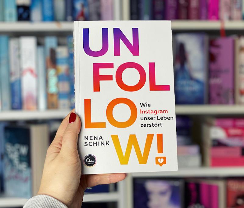 Unfollow Wie Instagram unser Leben zerstört von Nena Schink-Rezension