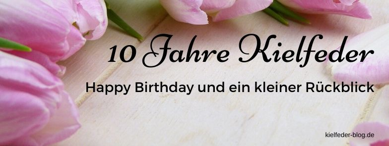 Happy Birthday 10 Jahre Kielfeder