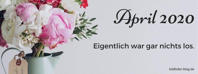 monatsrückblick April 2020-buchblog kielfeder