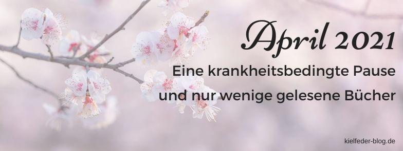 Monatsrückblick April 2021-Buchblog Kielfeder