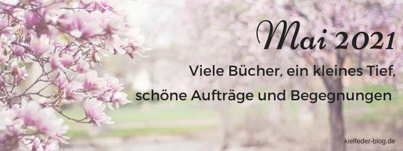 Monatsrückblick Mai 2021-Buchblog Kielfeder